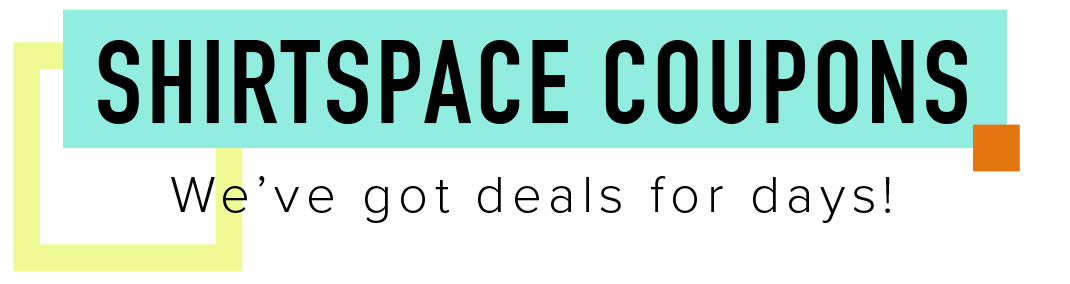 Shirtspace coupons: We've got deals for days!